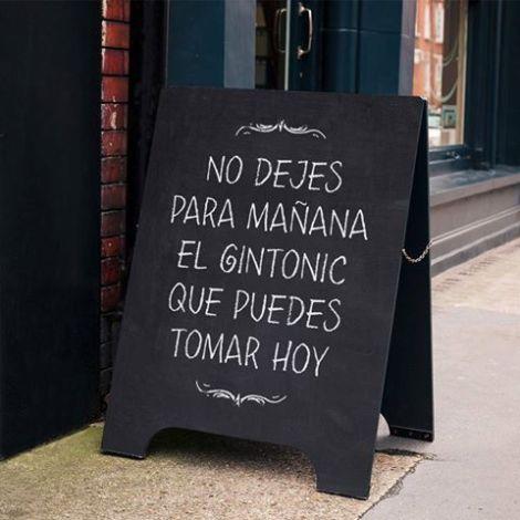 no dejes para mañana el gin tonic que te puedas comer hoy